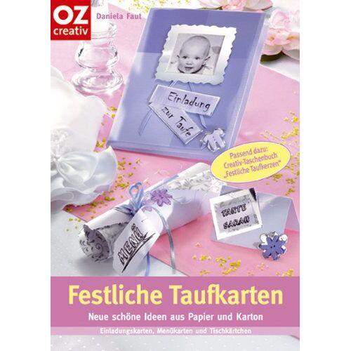 Daniela Faut - Festliche Taufkarten. Einladungskarten, Menükarten und Tischkärtchen - Preis vom 27.02.2021 06:04:24 h