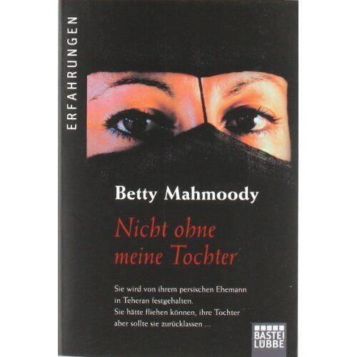 Betty Mahmoody - Nicht ohne meine Tochter - Preis vom 20.10.2020 04:55:35 h