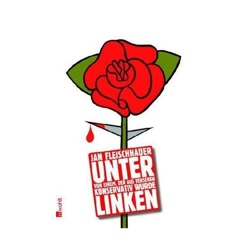 Jan Fleischhauer - Unter Linken - Preis vom 06.09.2020 04:54:28 h