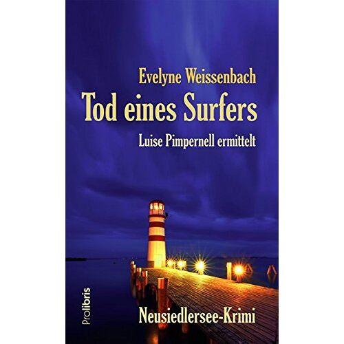 Evelyne Weissenbach - Tod eines Surfers: Neusiedlersee-Krimi - Preis vom 20.10.2020 04:55:35 h