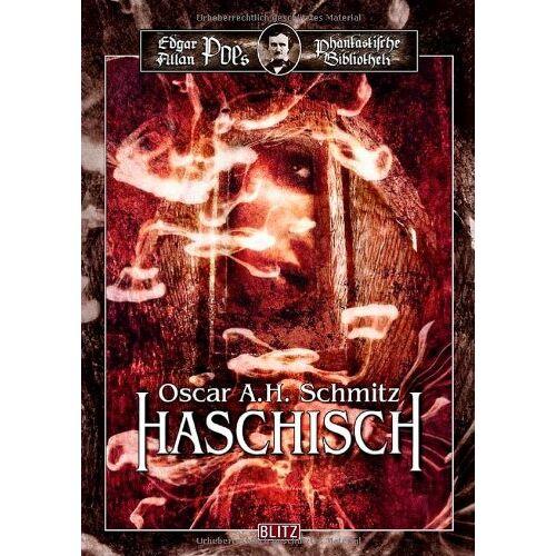 Schmitz, Oscar A. H. - Edgar Allan Poes phantastische Bibliothek - 07 - Haschisch - Preis vom 16.05.2021 04:43:40 h