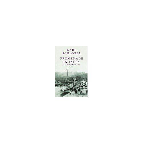 Karl Schlögel - Promenade in Jalta: und andere Städtebilder - Preis vom 21.10.2020 04:49:09 h