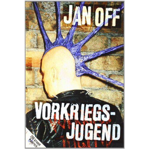 Jan Off - Vorkriegsjugend. 200 Gramm Punkrock - Preis vom 05.09.2020 04:49:05 h