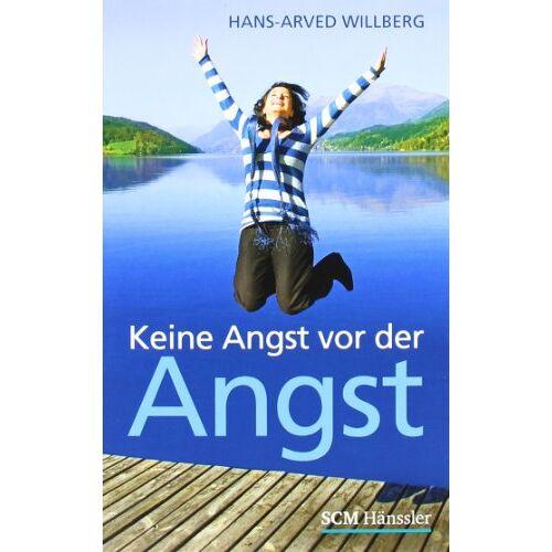 Hans-Arved Willberg - Keine Angst vor der Angst: Angststörungen - ihre Ursachen und wie man sie bewältigen kann - Preis vom 11.05.2021 04:49:30 h