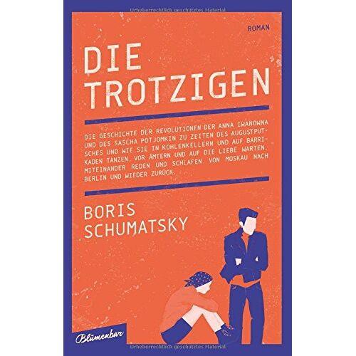 Boris Schumatsky - Die Trotzigen: Roman - Preis vom 12.05.2021 04:50:50 h