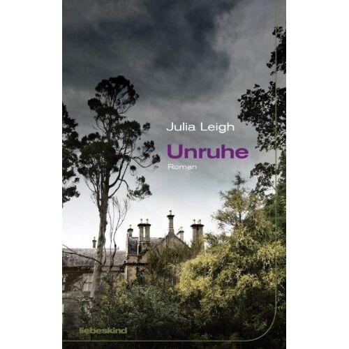 Julia Leigh - Unruhe - Preis vom 04.10.2020 04:46:22 h