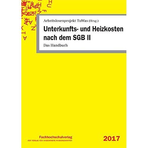 Udo Geiger - Unterkunfts- und Heizkosten nach dem SGB II: Das Handbuch - Preis vom 23.02.2021 06:05:19 h