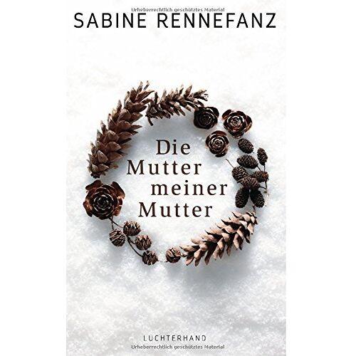 Sabine Rennefanz - Die Mutter meiner Mutter - Preis vom 27.02.2021 06:04:24 h