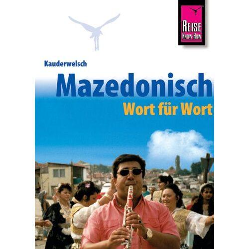Elena Engelbrecht - Kauderwelsch, Makedonisch Wort für Wort - Preis vom 17.04.2021 04:51:59 h