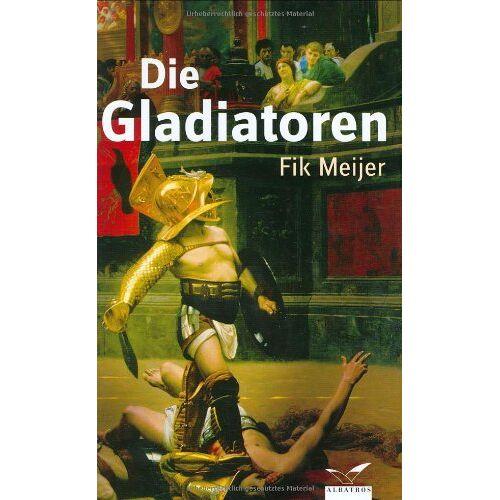 Fik Meijer - Die Gladiatoren - Preis vom 16.04.2021 04:54:32 h