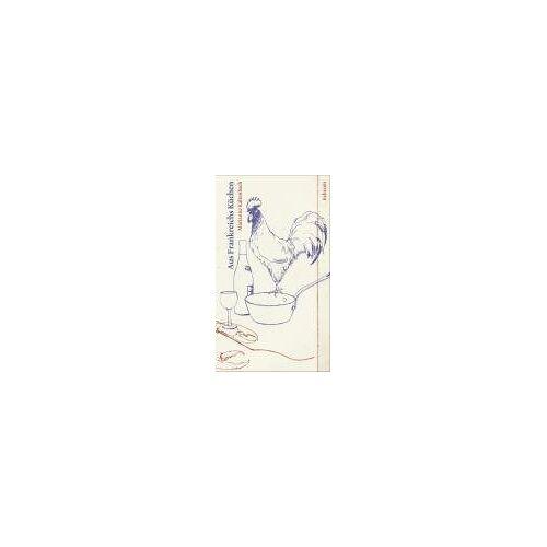 Marianne Kaltenbach - Aus Frankreichs Küchen - Preis vom 05.05.2021 04:54:13 h