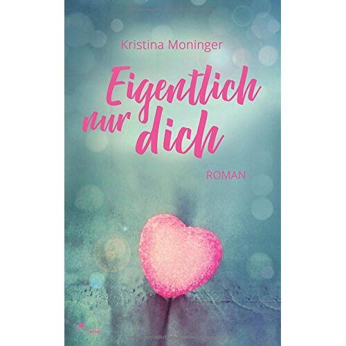 Kristina Moninger - Eigentlich nur dich - Preis vom 20.04.2021 04:49:58 h