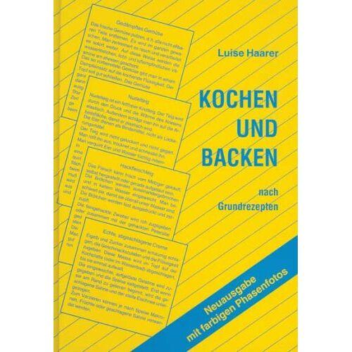 Luise Haarer - Kochen und Backen nach Grundrezepten - Preis vom 14.04.2021 04:53:30 h