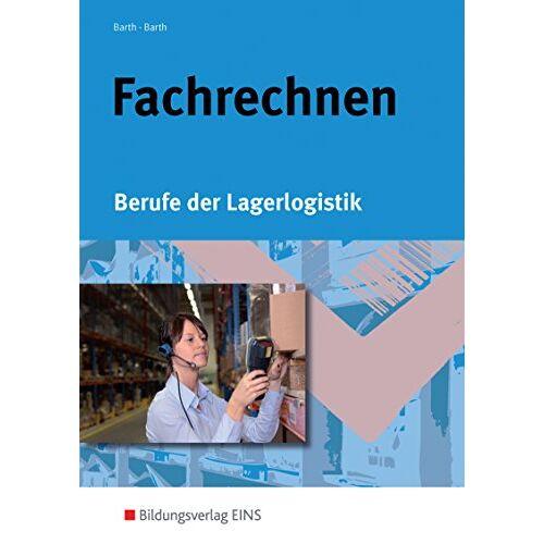 Dominik Barth - Fachrechnen: Berufe der Lagerlogistik: Schülerband - Preis vom 05.09.2020 04:49:05 h