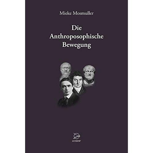 Mieke Mosmuller - Die Anthroposophische Bewegung - Preis vom 04.09.2020 04:54:27 h