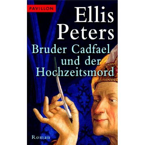 Ellis Peters - Bruder Cadfael und der Hochzeitsmord. - Preis vom 18.02.2020 05:58:08 h