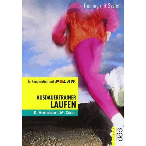 Kuno Hottenrott - Ausdauertrainer Laufen: Training mit System - Preis vom 08.04.2021 04:50:19 h