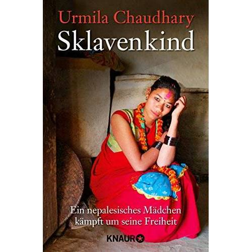 Urmila Chaudhary - Sklavenkind: Ein nepalesisches Mädchen kämpft um seine Freiheit - Preis vom 15.04.2021 04:51:42 h
