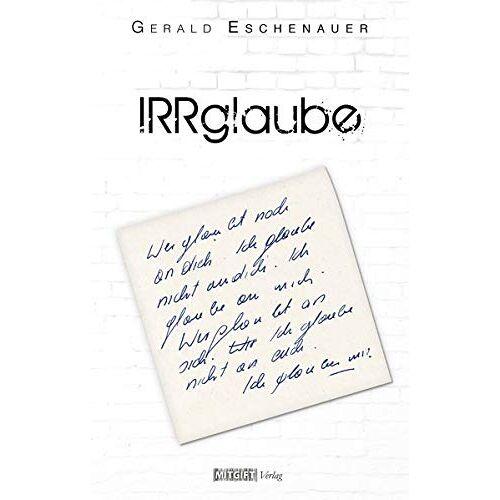 Gerald Eschenauer - IRRglaube - Preis vom 13.05.2021 04:51:36 h