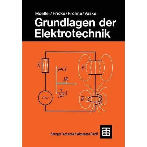 Franz Moeller - Grundlagen der Elektrotechnik (Leitfaden der Elektrotechnik) - Preis vom 15.05.2021 04:43:31 h