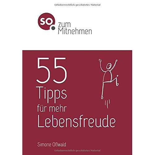Simone Oßwald - SO. zum Mitnehmen / 55 Tipps für mehr Lebensfreude: SO. zum Mitnehmen - Preis vom 10.05.2021 04:48:42 h