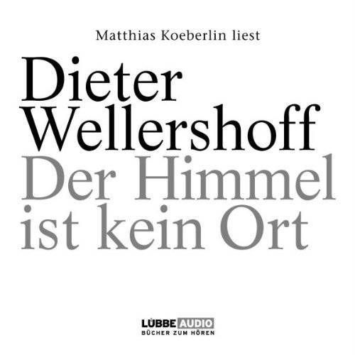 Dieter Wellershoff - Der Himmel ist kein Ort - Preis vom 05.09.2020 04:49:05 h