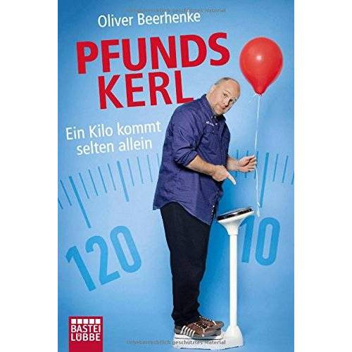 Oliver Beerhenke - Pfundskerl: Ein Kilo kommt selten allein - Preis vom 21.10.2020 04:49:09 h