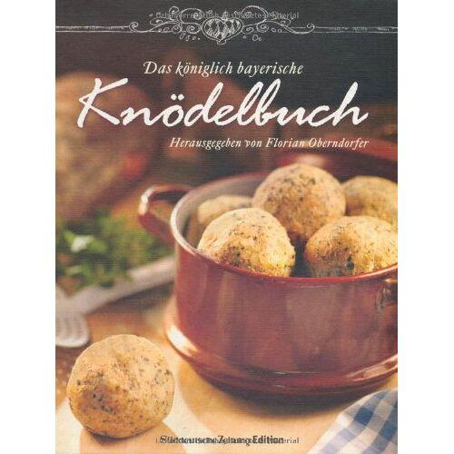 Florian Oberndorfer - Das Königlich Bayerische Knödelbuch - Preis vom 28.02.2021 06:03:40 h