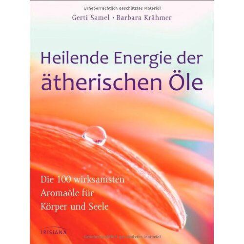 Gerti Samel - Heilende Energie der ätherischen Öle: Die 100 wirksamsten Aromaöle für Körper und Seele - Preis vom 09.04.2021 04:50:04 h