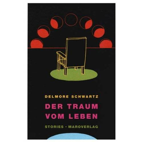 Delmore Schwartz - Der Traum vom Leben - Preis vom 17.01.2021 06:05:38 h
