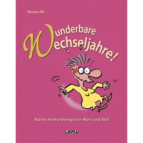 Renate Alf - Wunderbare Wechseljahre. Kleine Humortherapie in Wort und Bild - Preis vom 15.05.2021 04:43:31 h