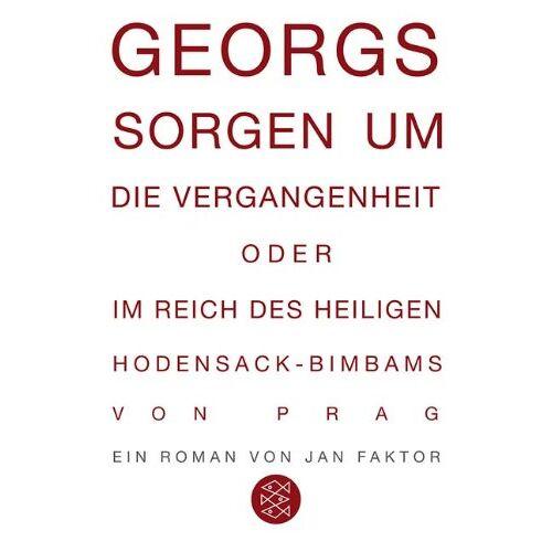 Jan Faktor - Georgs Sorgen um die Vergangenheit oder Im Reich des heiligen Hodensack-Bimbams von Prag: Roman - Preis vom 20.10.2020 04:55:35 h