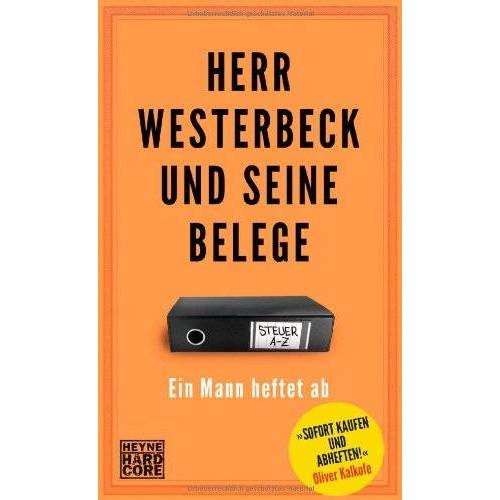 Jens Westerbeck - Herr Westerbeck und seine Belege: Ein Mann heftet ab. Das Steuer-ABC - Preis vom 05.05.2021 04:54:13 h