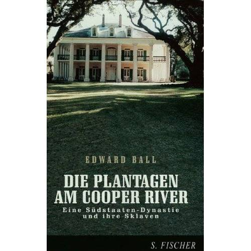 Edward Ball - Die Plantagen am Cooper River - Preis vom 11.04.2021 04:47:53 h