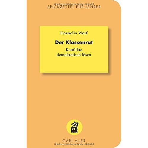 Cornelia Wolf - Der Klassenrat (Spickzettel für Lehrer) - Preis vom 18.04.2021 04:52:10 h