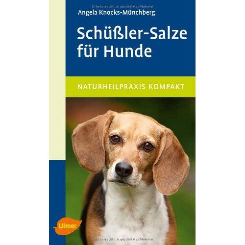 Angela Knocks-Münchberg - Schüßler-Salze für Hunde - Preis vom 01.03.2021 06:00:22 h