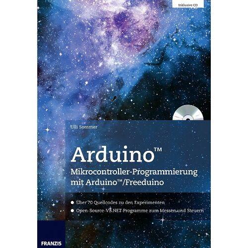 Ulli Sommer - Arduino Mikrocontroller-Programmierung mit Arduino/Freeduino - Preis vom 25.02.2021 06:08:03 h