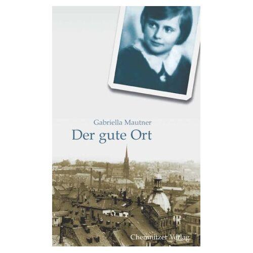 Gabriella Mautner - Der Gute Ort - Preis vom 21.10.2020 04:49:09 h