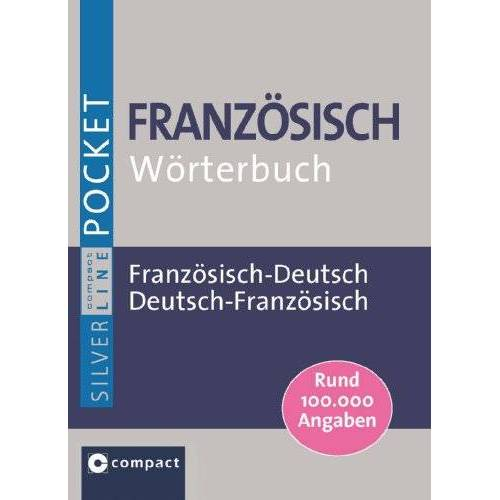 Compact Redaktion - Compact Pocket-Wörterbuch Französisch: Französisch-Deutsch / Deutsch-Französisch. Rund 100.000 Angaben: Französisch-Deutsch, Deutsch-Französisch. Rund 100.000 Angaben - Preis vom 14.04.2021 04:53:30 h