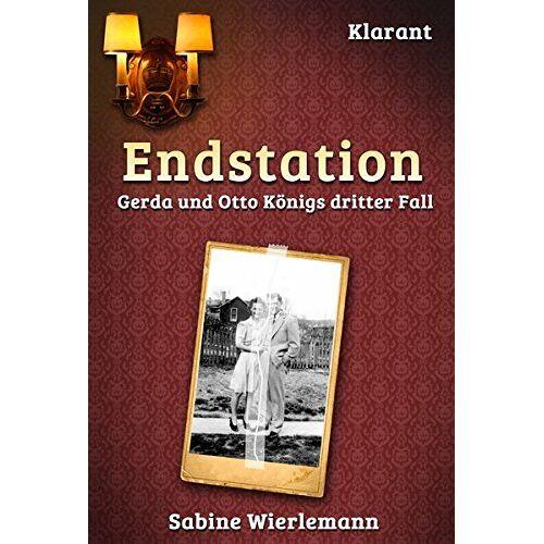 Sabine Wierlemann - Endstation. Kriminalroman: Gerda und Otto Königs dritter Fall - Preis vom 06.09.2020 04:54:28 h