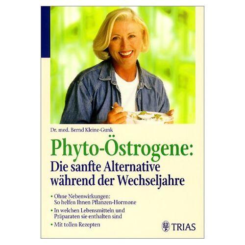 Bernd Kleine-Gunk - Phyto-Östrogene, Die sanfte Alternative während der Wechseljahre - Preis vom 03.12.2020 05:57:36 h