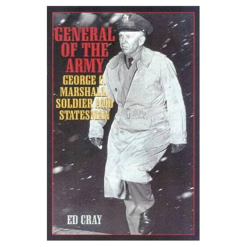 Ed Cray - General of the Army: George C. Marshall, Soldier and Statesman - Preis vom 18.04.2021 04:52:10 h