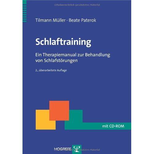 Tilman Müller - Schlaftraining: Ein Therapiemanual zur Behandlung von Schlafstörungen - Preis vom 11.05.2021 04:49:30 h