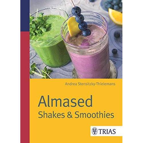 Andrea Stensitzky-Thielemans - Almased: Shakes & Smoothies - Preis vom 02.10.2019 05:08:32 h