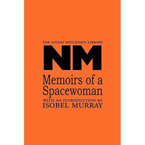 Naomi Mitchison - Memoirs of a Spacewoman (Naomi Mitchison Library, Band 22) - Preis vom 09.05.2021 04:52:39 h