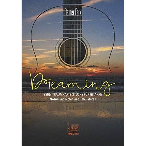 Rainer Falk - Dreaming: Zehn traumhafte Stücke für Gitarre. Noten und Noten und Tabulaturen - Preis vom 12.10.2019 05:03:21 h