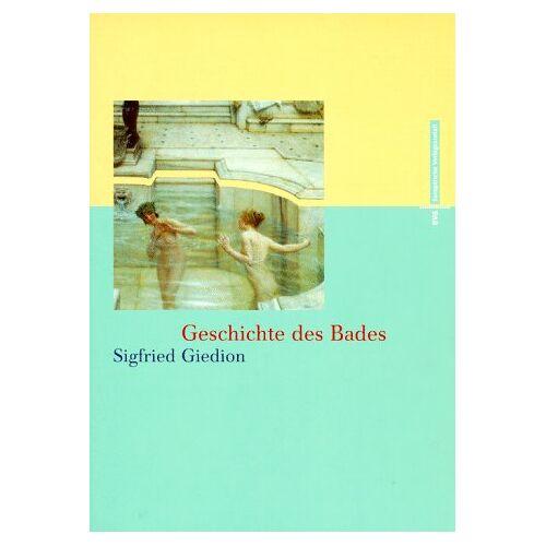 Sigfried Giedion - Geschichte des Bades - Preis vom 19.10.2020 04:51:53 h