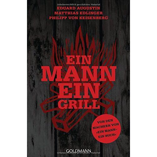 Eduard Augustin - Ein Mann - ein Grill: Von den Machern von »Ein Mann - ein Buch« - Preis vom 20.10.2020 04:55:35 h