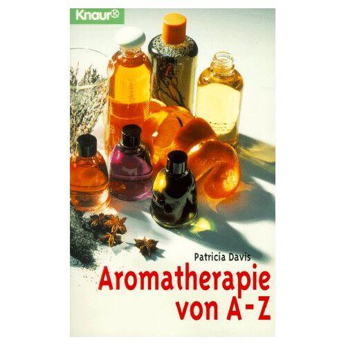 Patricia Davis - Aromatherapie von A - Z. - Preis vom 13.05.2021 04:51:36 h