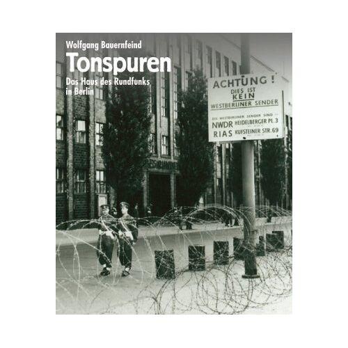 Wolfgang Bauernfeind - Tonspuren: Das Haus des Rundfunks in Berlin - Preis vom 20.10.2020 04:55:35 h